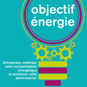 Maîtrise de l'énergie : point sur l'opération Objectif Énergie